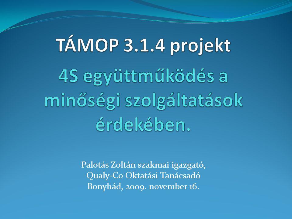 TÁMOP 3.1.4 projekt 4S együttműködés a minőségi szolgáltatások érdekében.