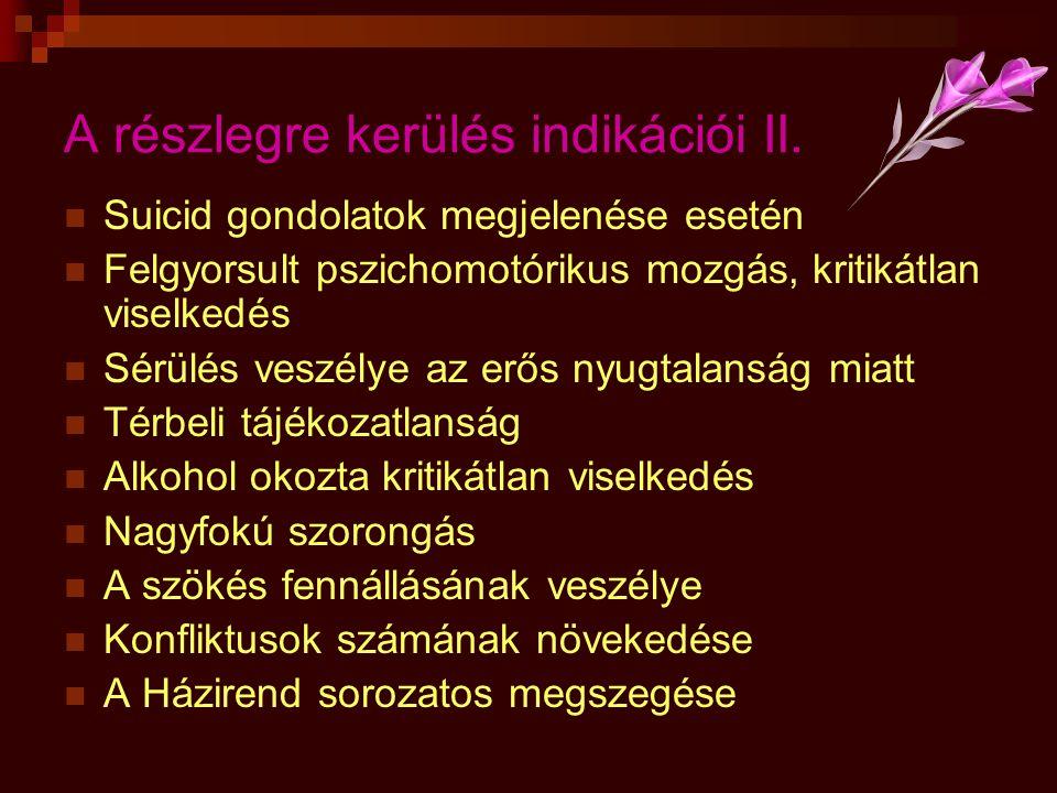 A részlegre kerülés indikációi II.