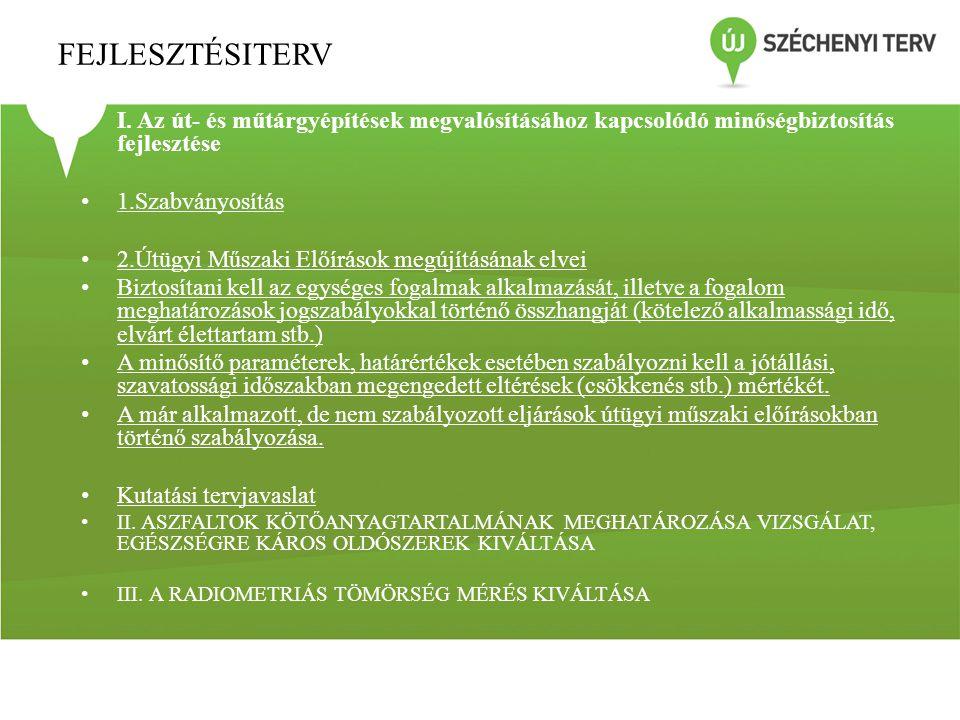 FEJLESZTÉSITERV I. Az út- és műtárgyépítések megvalósításához kapcsolódó minőségbiztosítás fejlesztése.