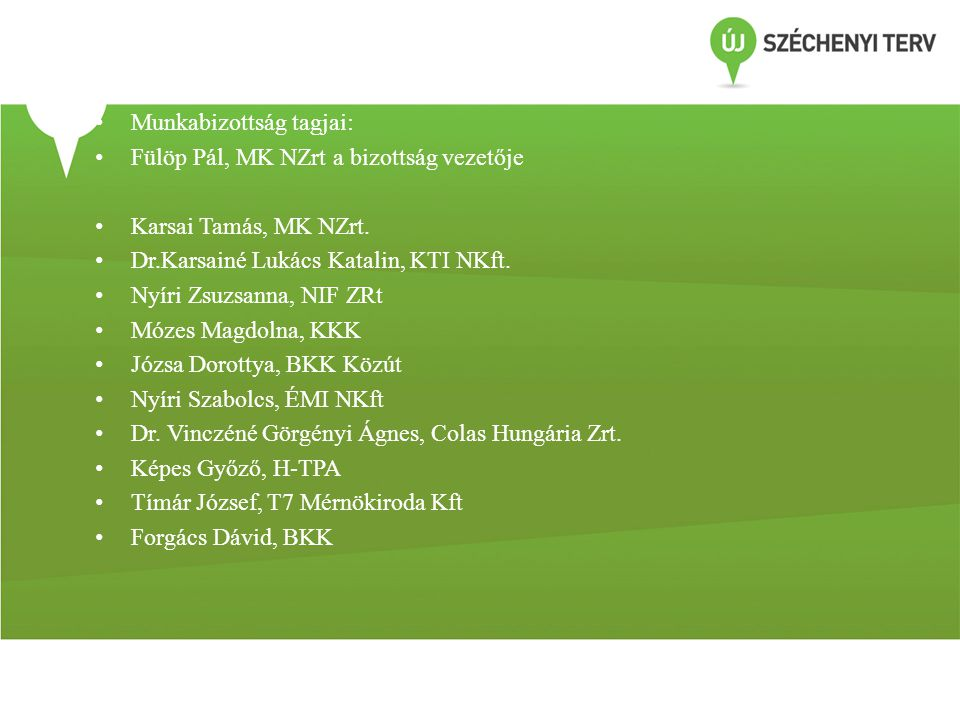 Munkabizottság tagjai: