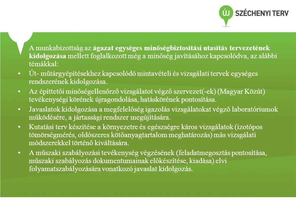 A munkabizottság az ágazat egységes minőségbiztosítási utasítás tervezetének kidolgozása mellett foglalkozott még a minőség javításához kapcsolódva, az alábbi témákkal: