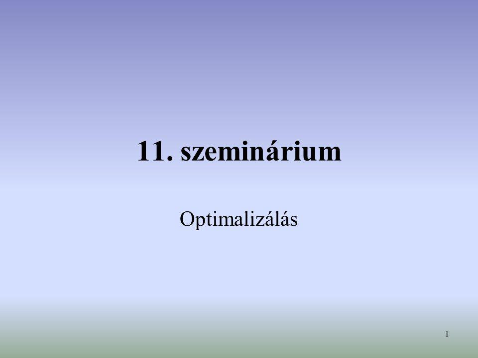 11. szeminárium Optimalizálás