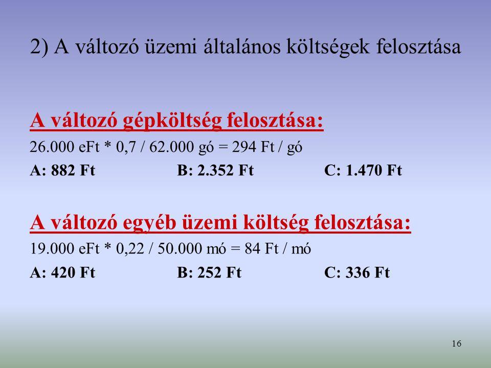 2) A változó üzemi általános költségek felosztása