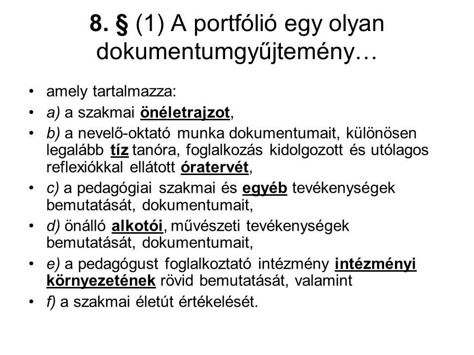 8. § (1) A portfólió egy olyan dokumentumgyűjtemény…