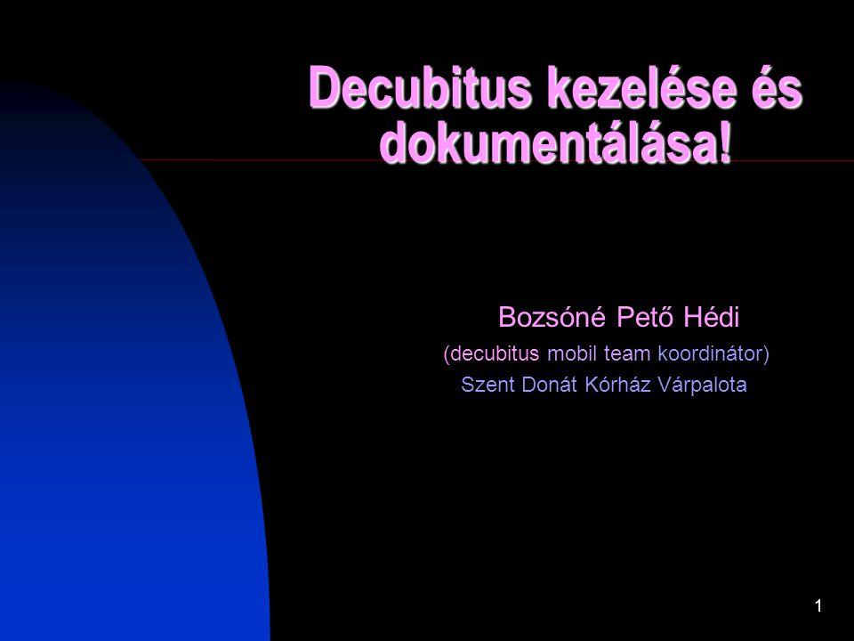 Decubitus kezelése és dokumentálása!