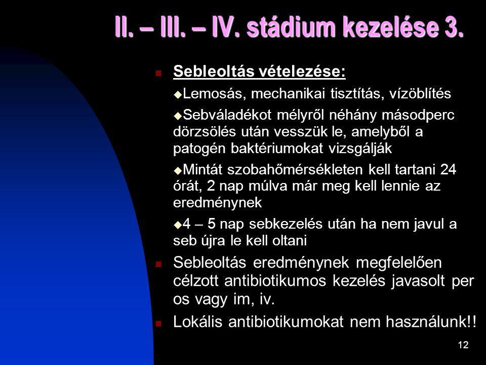 II. – III. – IV. stádium kezelése 3.