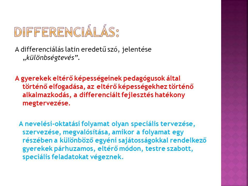 """Differenciálás: A differenciálás latin eredetű szó, jelentése """"különbségtevés ."""