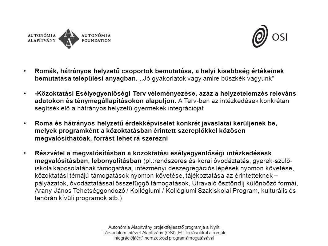 Romák, hátrányos helyzetű csoportok bemutatása, a helyi kisebbség értékeinek bemutatása települési anyagban. ,,Jó gyakorlatok vagy amire büszkék vagyunk