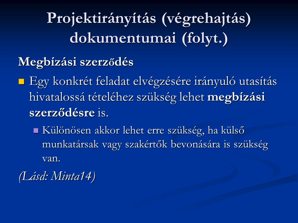 Projektirányítás (végrehajtás) dokumentumai (folyt.)