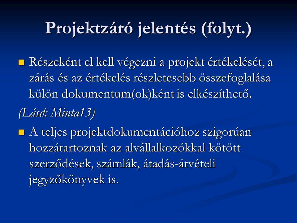 Projektzáró jelentés (folyt.)