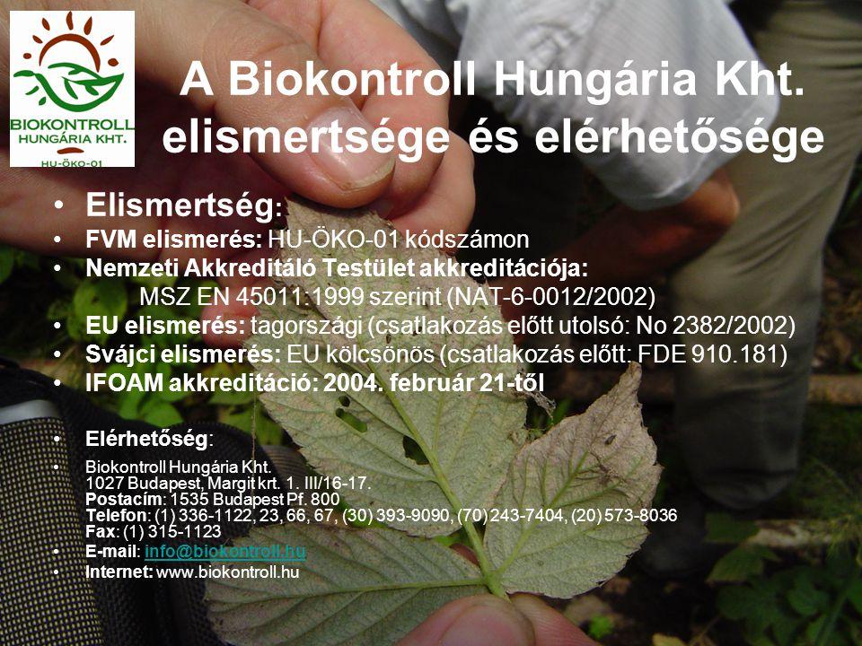 A Biokontroll Hungária Kht. elismertsége és elérhetősége