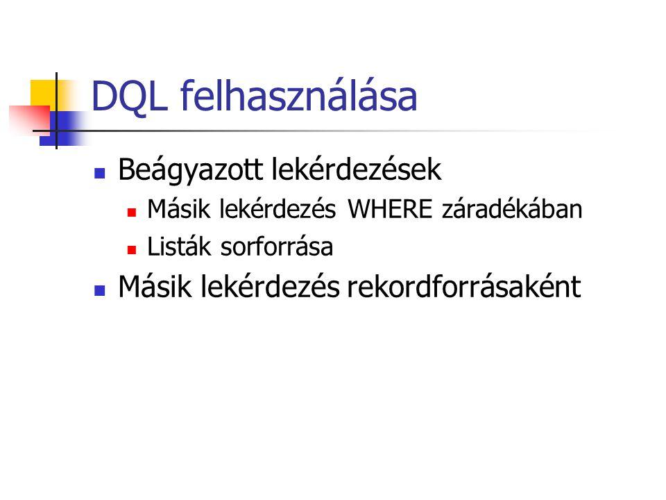 DQL felhasználása Beágyazott lekérdezések