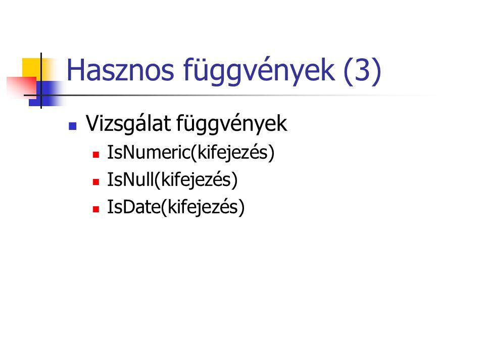 Hasznos függvények (3) Vizsgálat függvények IsNumeric(kifejezés)