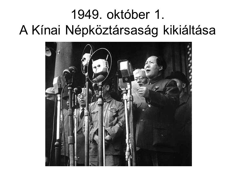1949. október 1. A Kínai Népköztársaság kikiáltása