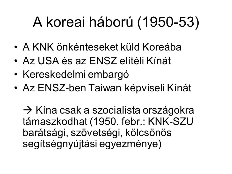 A koreai háború (1950-53) A KNK önkénteseket küld Koreába