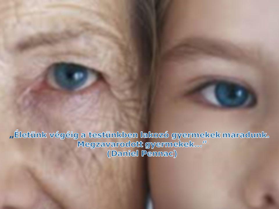 """""""Életünk végéig a testünkben lakozó gyermekek maradunk."""
