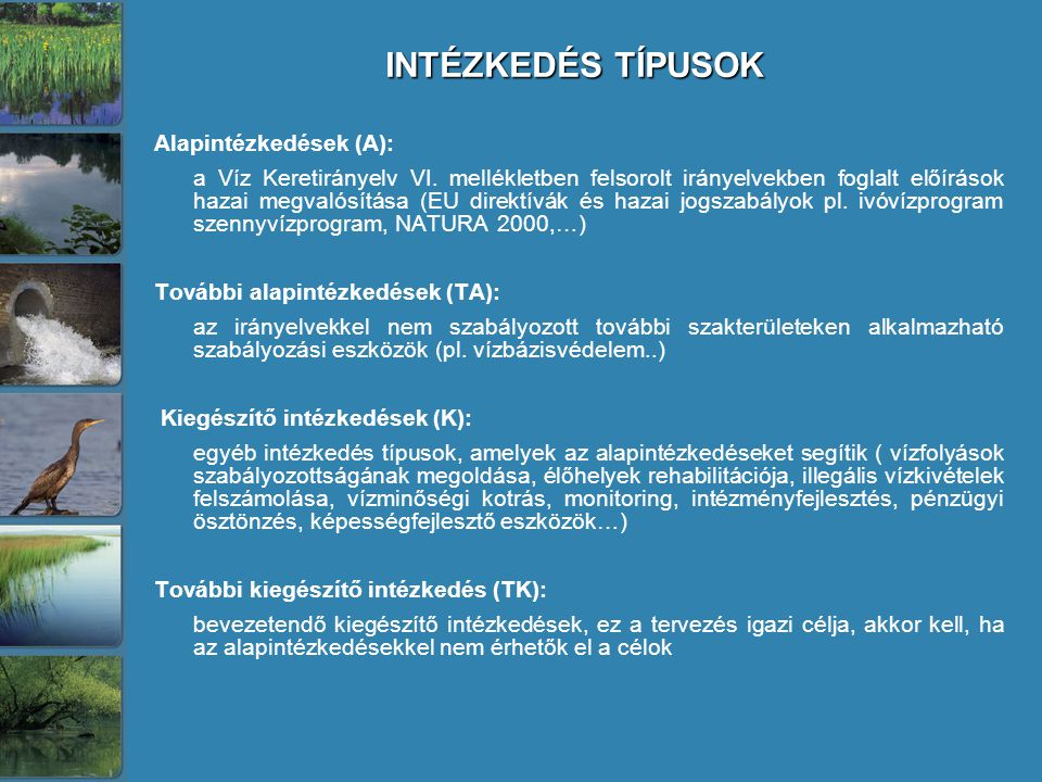 INTÉZKEDÉS TÍPUSOK Alapintézkedések (A):
