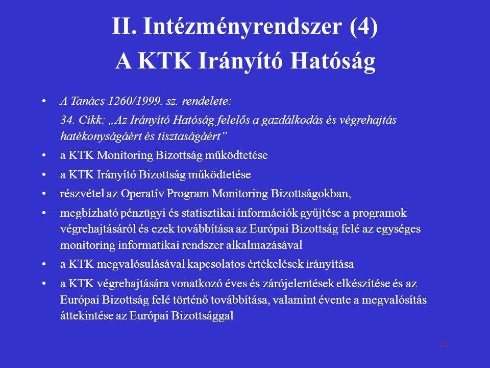 II. Intézményrendszer (4) A KTK Irányító Hatóság
