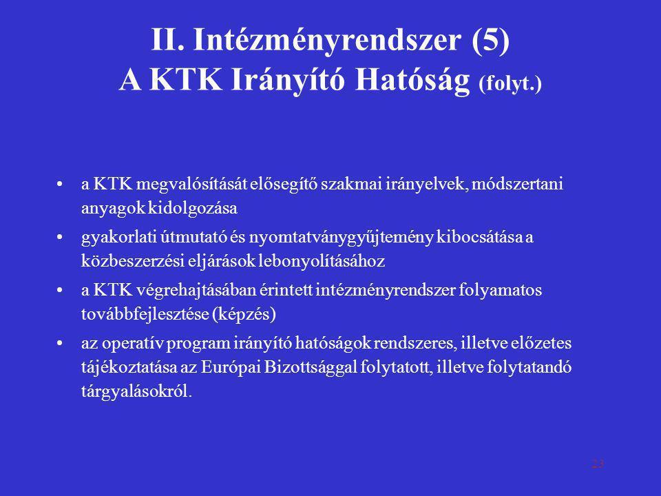 II. Intézményrendszer (5) A KTK Irányító Hatóság (folyt.)