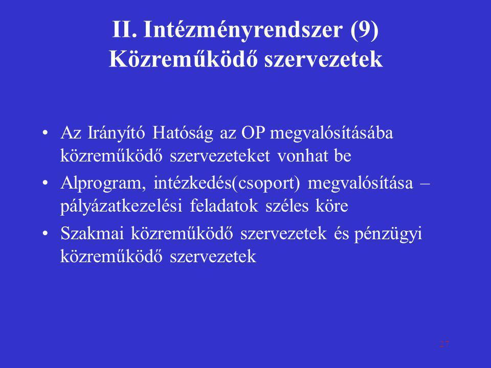 II. Intézményrendszer (9) Közreműködő szervezetek