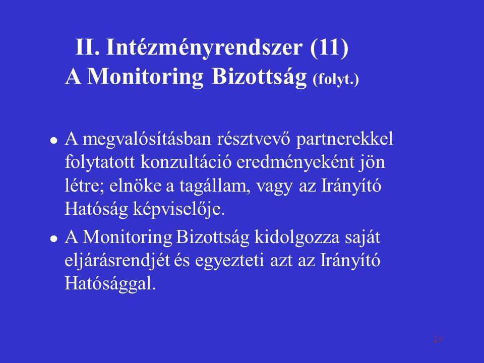 II. Intézményrendszer (11) A Monitoring Bizottság (folyt.)