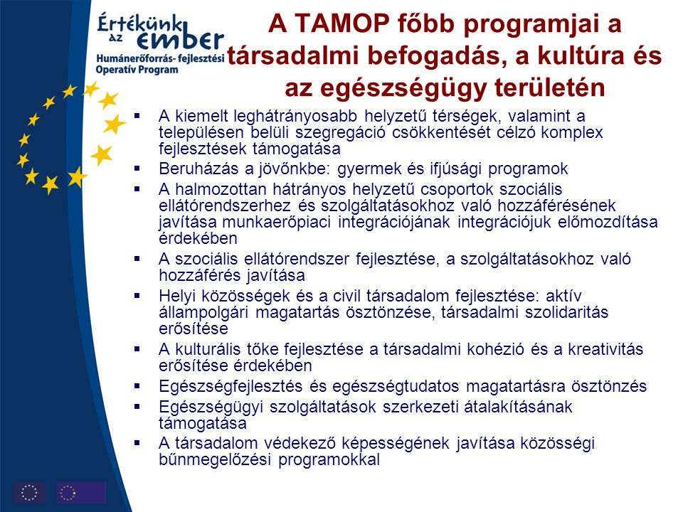 A TAMOP főbb programjai a társadalmi befogadás, a kultúra és az egészségügy területén