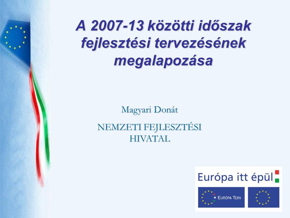 A 2007-13 közötti időszak fejlesztési tervezésének megalapozása