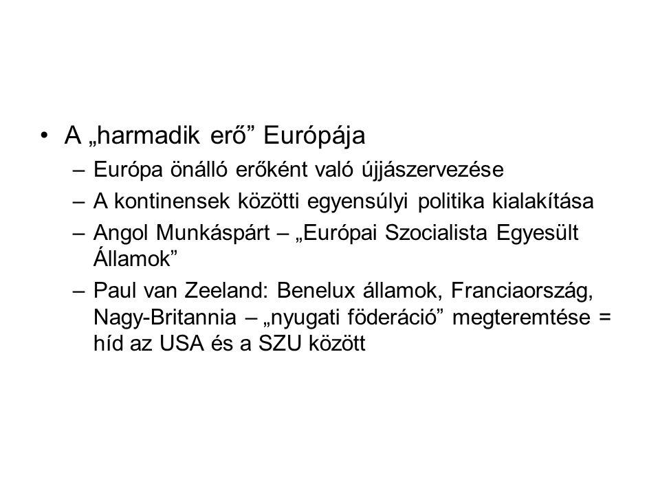"""A """"harmadik erő Európája"""