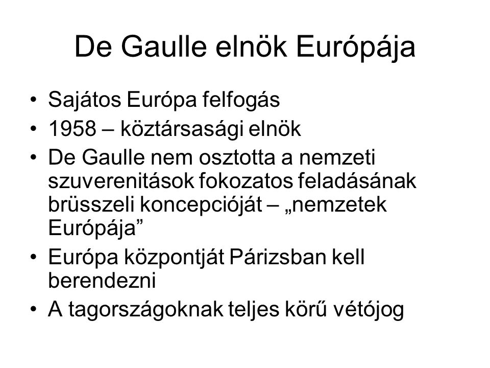 De Gaulle elnök Európája
