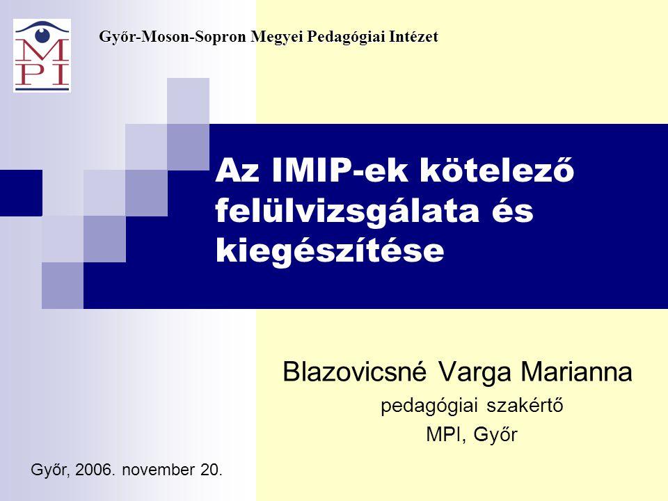 Az IMIP-ek kötelező felülvizsgálata és kiegészítése