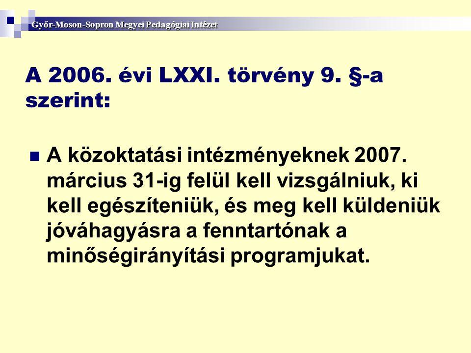 A 2006. évi LXXI. törvény 9. §-a szerint:
