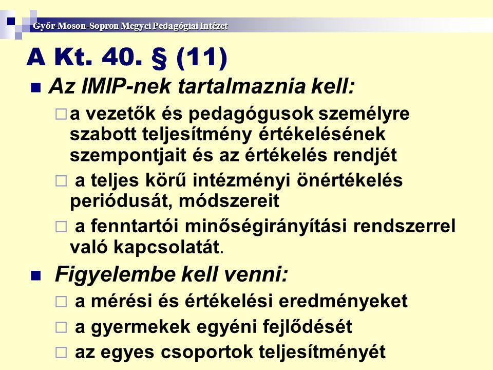 A Kt. 40. § (11) Az IMIP-nek tartalmaznia kell: Figyelembe kell venni: