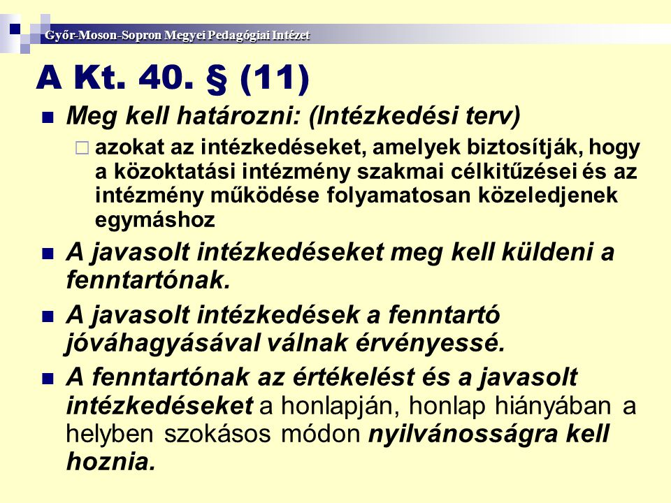A Kt. 40. § (11) Meg kell határozni: (Intézkedési terv)