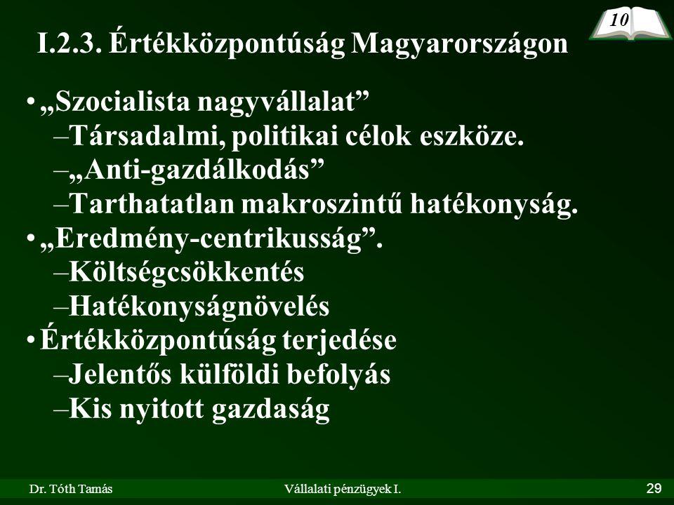 I.2.3. Értékközpontúság Magyarországon