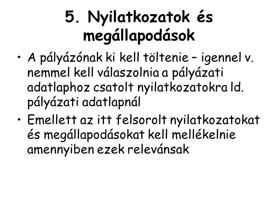 5. Nyilatkozatok és megállapodások