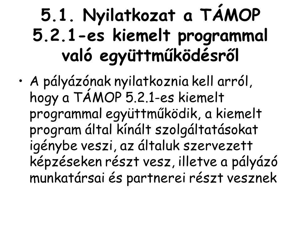 5.1. Nyilatkozat a TÁMOP 5.2.1-es kiemelt programmal való együttműködésről