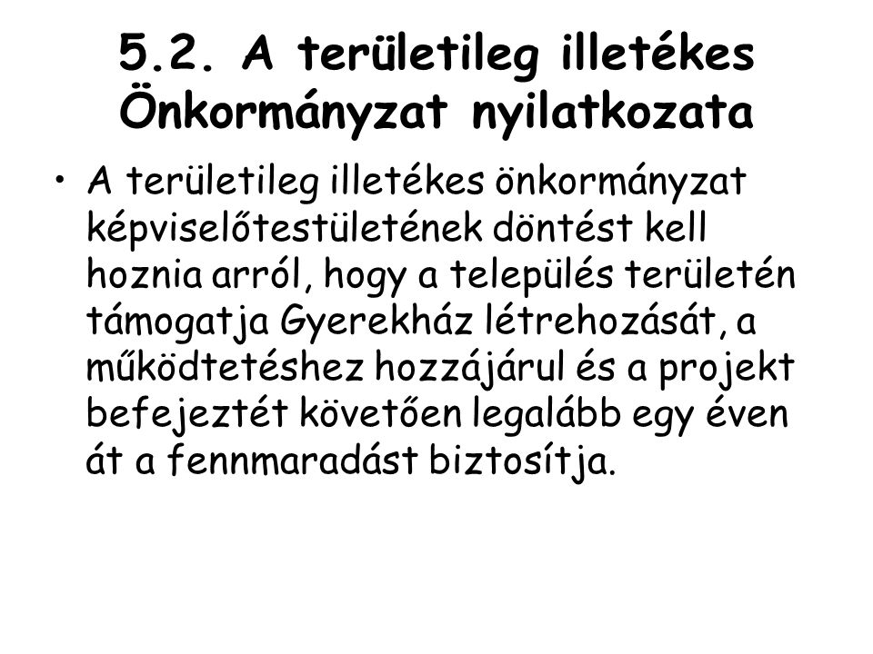 5.2. A területileg illetékes Önkormányzat nyilatkozata