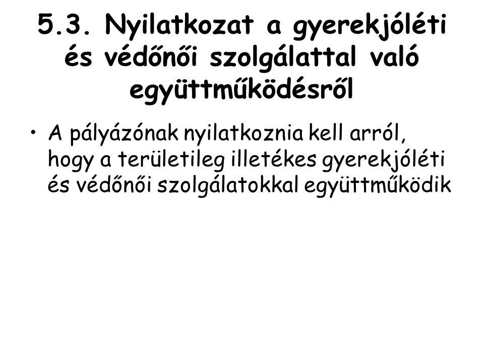 5.3. Nyilatkozat a gyerekjóléti és védőnői szolgálattal való együttműködésről