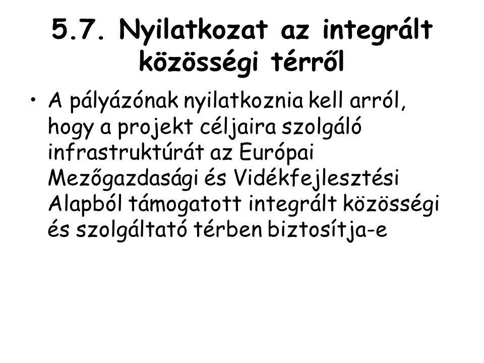 5.7. Nyilatkozat az integrált közösségi térről