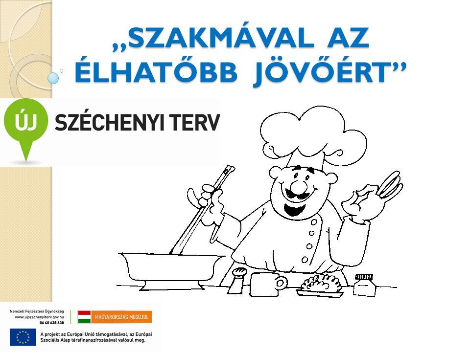 """""""SZAKMÁVAL AZ ÉLHATŐBB JÖVŐÉRT"""