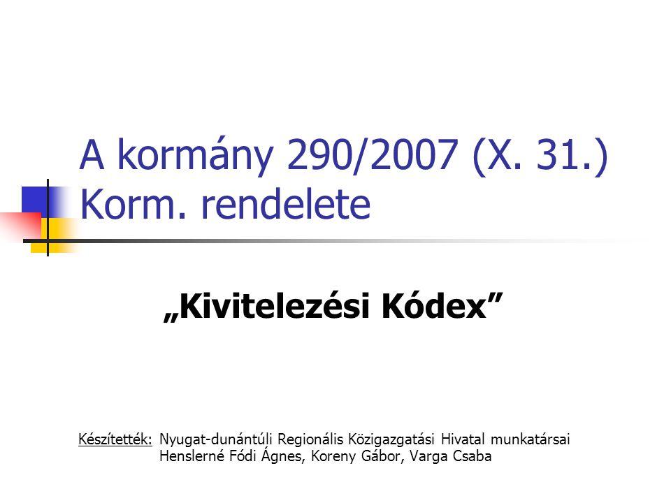 A kormány 290/2007 (X. 31.) Korm. rendelete