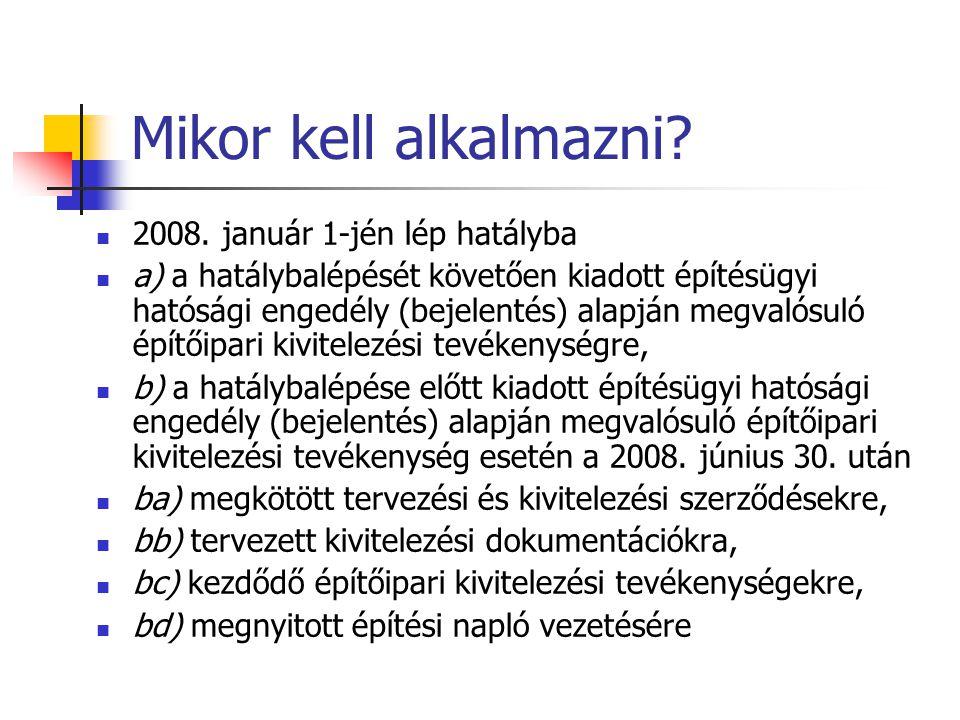 Mikor kell alkalmazni 2008. január 1-jén lép hatályba
