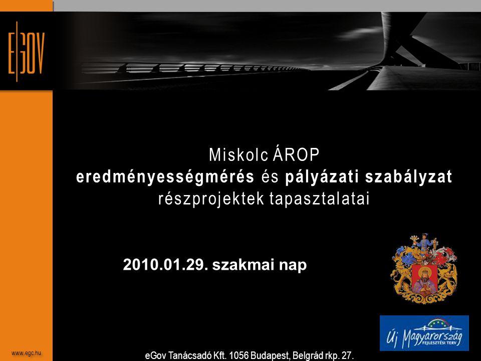 Miskolc ÁROP eredményességmérés és pályázati szabályzat részprojektek tapasztalatai