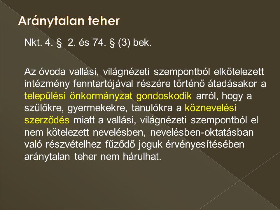 Aránytalan teher Nkt. 4. § 2. és 74. § (3) bek.