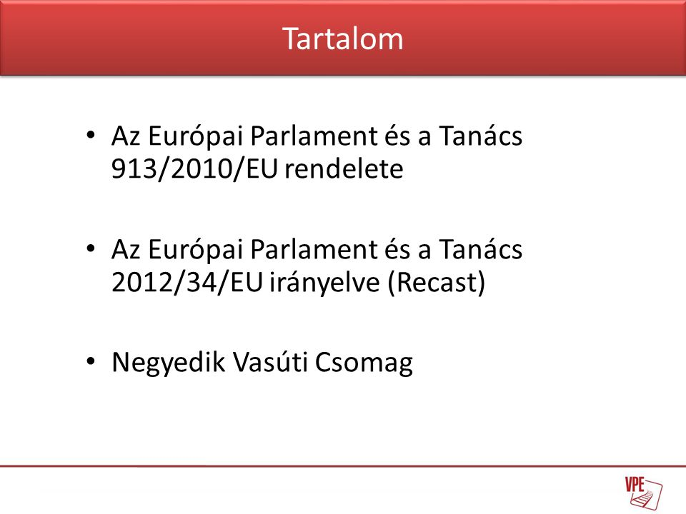 Tartalom Az Európai Parlament és a Tanács 913/2010/EU rendelete