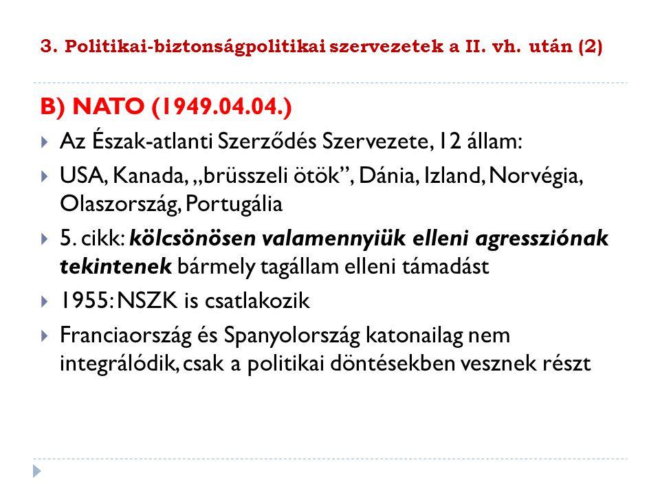 3. Politikai-biztonságpolitikai szervezetek a II. vh. után (2)