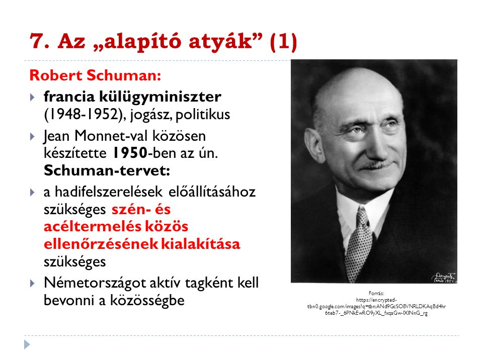 """7. Az """"alapító atyák (1) Robert Schuman:"""