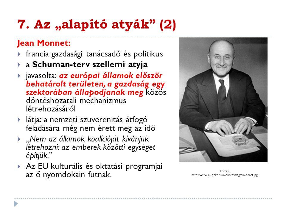 """7. Az """"alapító atyák (2) Jean Monnet:"""