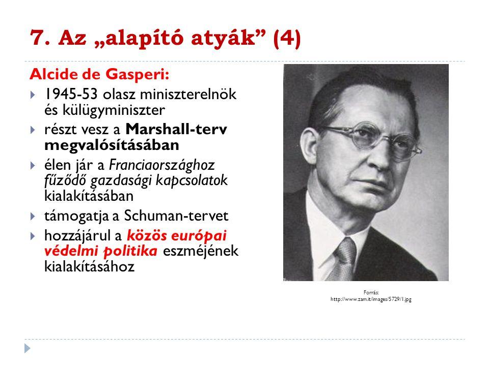"""7. Az """"alapító atyák (4) Alcide de Gasperi:"""