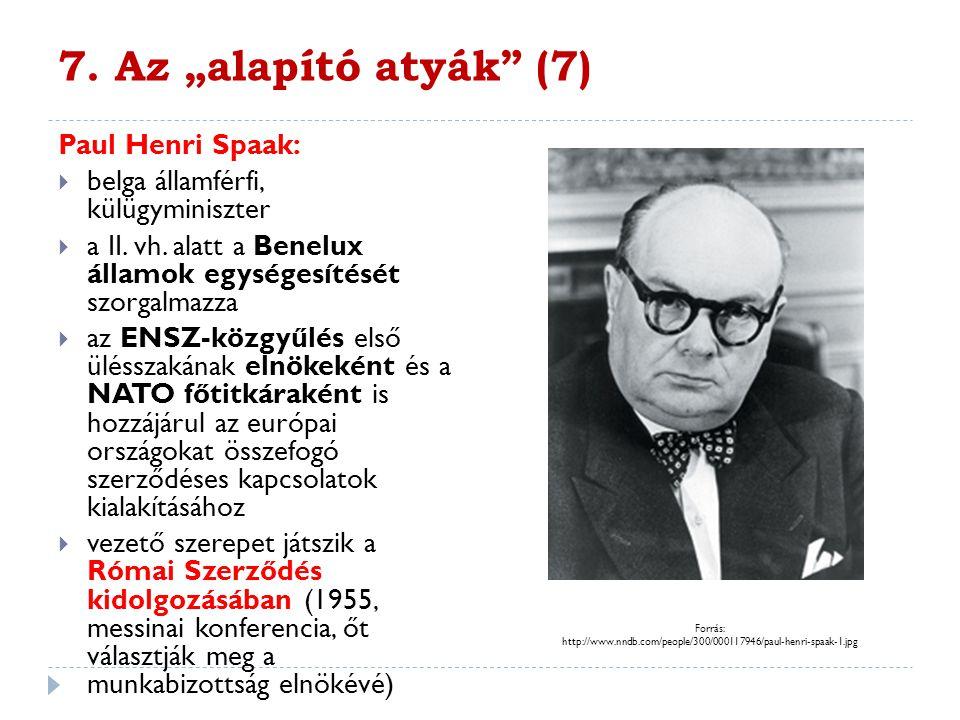 """7. Az """"alapító atyák (7) Paul Henri Spaak:"""